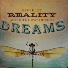 never let reality get in the way